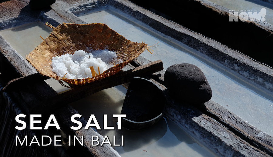 Made in Bali Sea Salt NOW! Bali